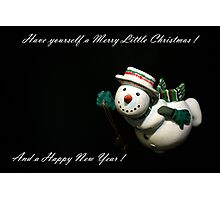 Have yourself a Merry Little Christmas  Photographic Print