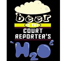 """""""Beer is the Court Reporter's H20"""" Collection #43074 Photographic Print"""