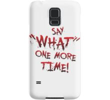 """Say """"What"""" One More Time! Pulp Fiction Typography Samsung Galaxy Case/Skin"""