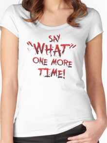 "Say ""What"" One More Time! Pulp Fiction Typography Women's Fitted Scoop T-Shirt"