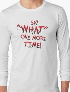 "Say ""What"" One More Time! Pulp Fiction Typography Long Sleeve T-Shirt"