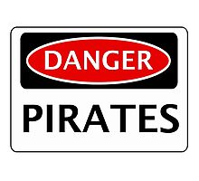 DANGER PIRATES FAKE FUNNY SAFETY SIGN SIGNAGE Photographic Print