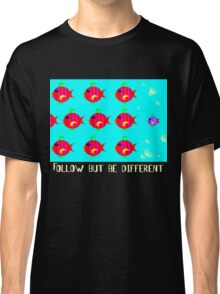 Follow but be different Classic T-Shirt