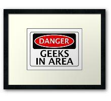 DANGER GEEKS IN AREA FAKE FUNNY SAFETY SIGN SIGNAGE Framed Print