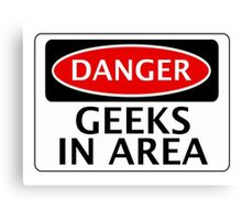 DANGER GEEKS IN AREA FAKE FUNNY SAFETY SIGN SIGNAGE Canvas Print