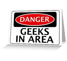 DANGER GEEKS IN AREA FAKE FUNNY SAFETY SIGN SIGNAGE Greeting Card