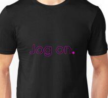 Jog On Unisex T-Shirt