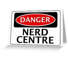 DANGER NERD CENTRE FAKE FUNNY SAFETY SIGN SIGNAGE Greeting Card