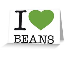 I ♥ BEANS Greeting Card