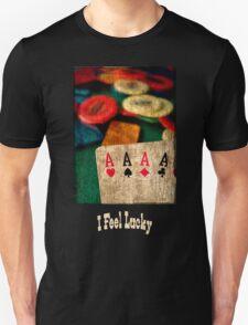 I feel lucky T-Shirt