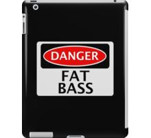 DANGER FAT BASS FAKE FUNNY SAFETY SIGN SIGNAGE iPad Case/Skin