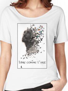 Libre comme l'art  Women's Relaxed Fit T-Shirt