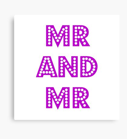 Mr and Mr Canvas Print