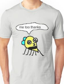 me too thanks Unisex T-Shirt