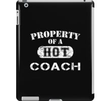 Property Of A Hot Coach - Limited Edition Tshirt iPad Case/Skin