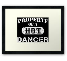Property Of A Hot Dancer - Limited Edition Tshirt Framed Print