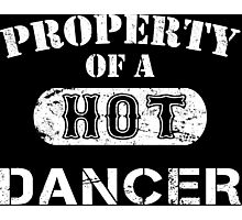 Property Of A Hot Dancer - Limited Edition Tshirt Photographic Print