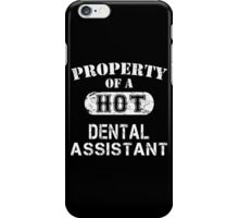 Property Of A Hot Dental Assistant - Limited Edition Tshirt iPhone Case/Skin