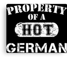 Property Of A Hot German - Limited Edition Tshirt Canvas Print