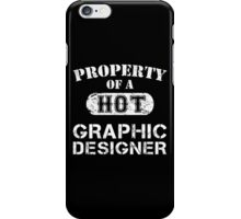 Property Of A Hot Graphic Designer - Limited Edition Tshirt iPhone Case/Skin