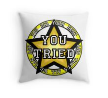 You Tried, Gold Star! Throw Pillow