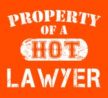 Property Of A Hot Lawyer - Limited Edition Tshirt by custom333