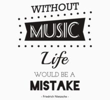 without music life would be a mistake T-Shirt