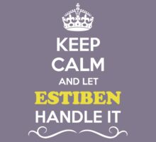 Keep Calm and Let ESTIBEN Handle it Kids Clothes