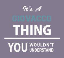 Its a GIOVACCO thing, you wouldn't understand Kids Clothes