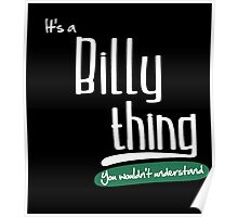 """""""It's a Billy Thing, You Wouldn't Understand""""# 960002 Poster"""