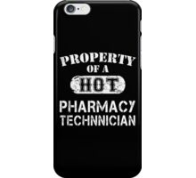 Property Of A Hot Pharmacy Technician - Limited Edition Tshirt iPhone Case/Skin