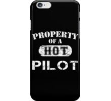 Property Of A Hot Pilot - Limited Edition Tshirt iPhone Case/Skin