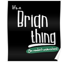 """""""It's a Brian Thing, You Wouldn't Understand""""# 960005 Poster"""