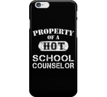 Property Of A Hot School Counselor - Limited Edition Tshirt iPhone Case/Skin