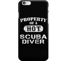 Property Of A Hot Scuba Diver - Limited Edition Tshirt iPhone Case/Skin