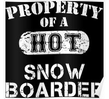 Property Of A Hot Snow Boarder - Limited Edition Tshirt Poster