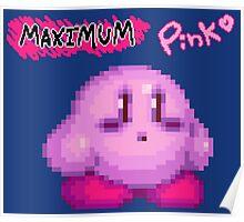 Maximum Pink Poster