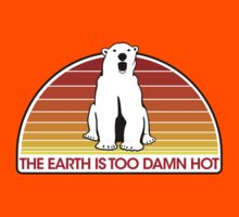 The Earth is Too Damn Hot! by EHAS
