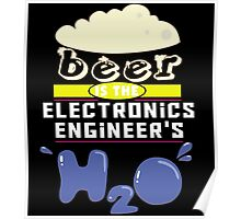"""""""Beer is the Electronics Engineer's H20"""" Collection #43099 Poster"""
