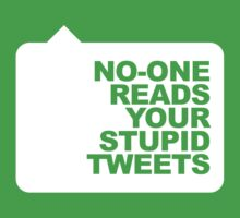 No-One Reads Your Stupid Tweets - White Ink Baby Tee