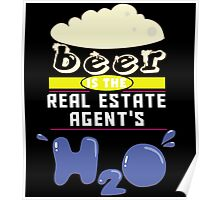 """""""Beer is the Real Estate's H20"""" Collection #43100 Poster"""