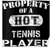 Property Of A Hot Tennis Player - Limited Edition Tshirt Poster