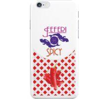 Feferi Spicy tasty ! iPhone Case/Skin