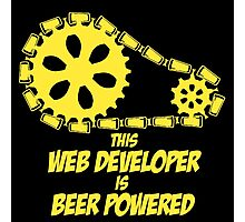 THIS WEB DEVELOPER IS BEER POWERED Photographic Print
