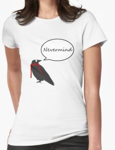 Quoth the raven Womens Fitted T-Shirt