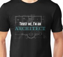 TRUST ME, I'M AN ARCHITECT Unisex T-Shirt