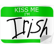 Kiss me, I'm Irish Poster