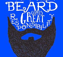 WITH A GREAT BEARD COMES GREAT RESPONSIBILITY by fandesigns