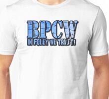 BPCW! In Foley We Trust Unisex T-Shirt