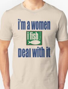 I'm A Woman ifish Deal With It T-Shirt